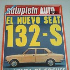 Coches: AUTOPISTA - 735-1973- SEAT 132-S--NUEVOS KADET--DAYTONA 500-SUPER AQURAMA SPECIAL. Lote 58005949