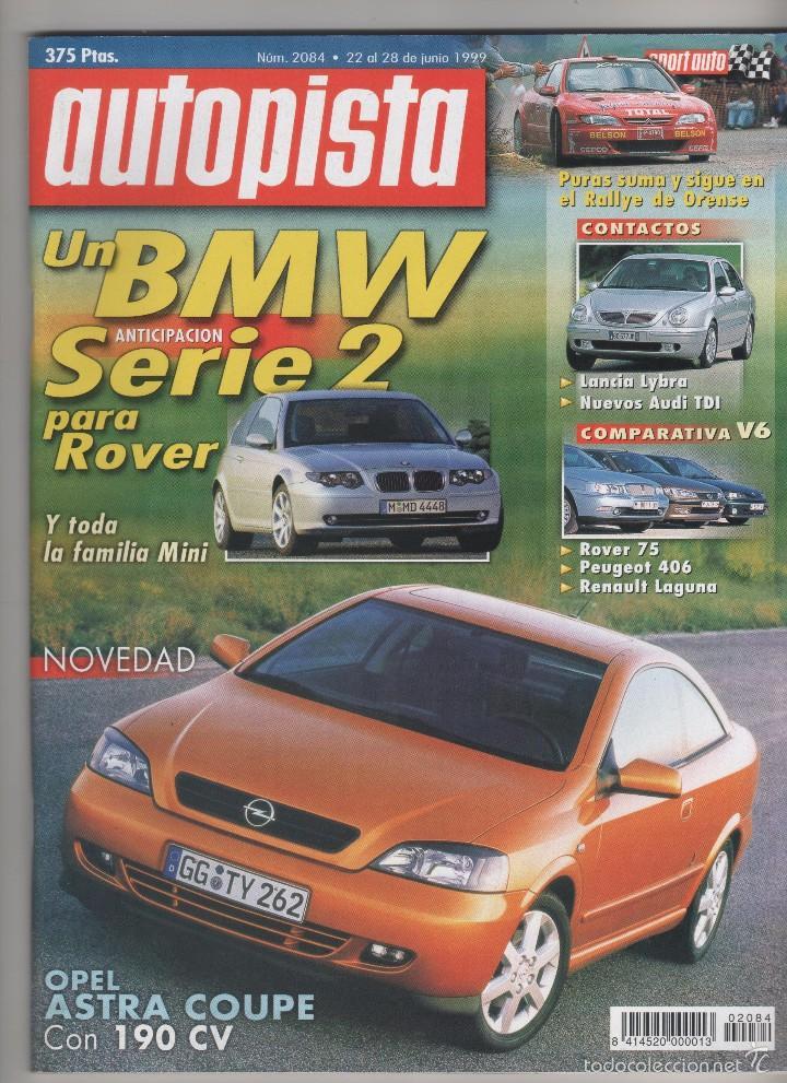 AUTOPISTA 2084,22-6-99,RALLY OURENSE,BMW Z3 ROADSTER, LANCIA LYBRA, ROVER 75 V6, PEUGEOT 406 V6 (Coches y Motocicletas Antiguas y Clásicas - Revistas de Coches)
