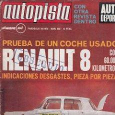 REVISTA AUTOPISTA Nº 602 AÑO 1970. ESTUDIO ECONOMICO: RENAULT 6. 60.000 KM DEL RENAULT 8.
