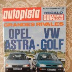 Coches: REVISTA AUTOPISTA. GRANDES RIVALES. OPEL ASTRA Y VW GOLF. Nº 1677. SEPTIEMBRE. 1991. Lote 118692334