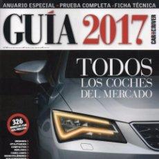 Coches: CAR AND DRIVER GUIA 2017 N. 22 - TODOS LOS COCHES DEL MERCADO (NUEVA). Lote 173491805