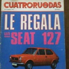 Coches: REVISTA CUATRORUEDAS DE NOVIEMBRE 1972 SEAT 127 . Lote 75107031