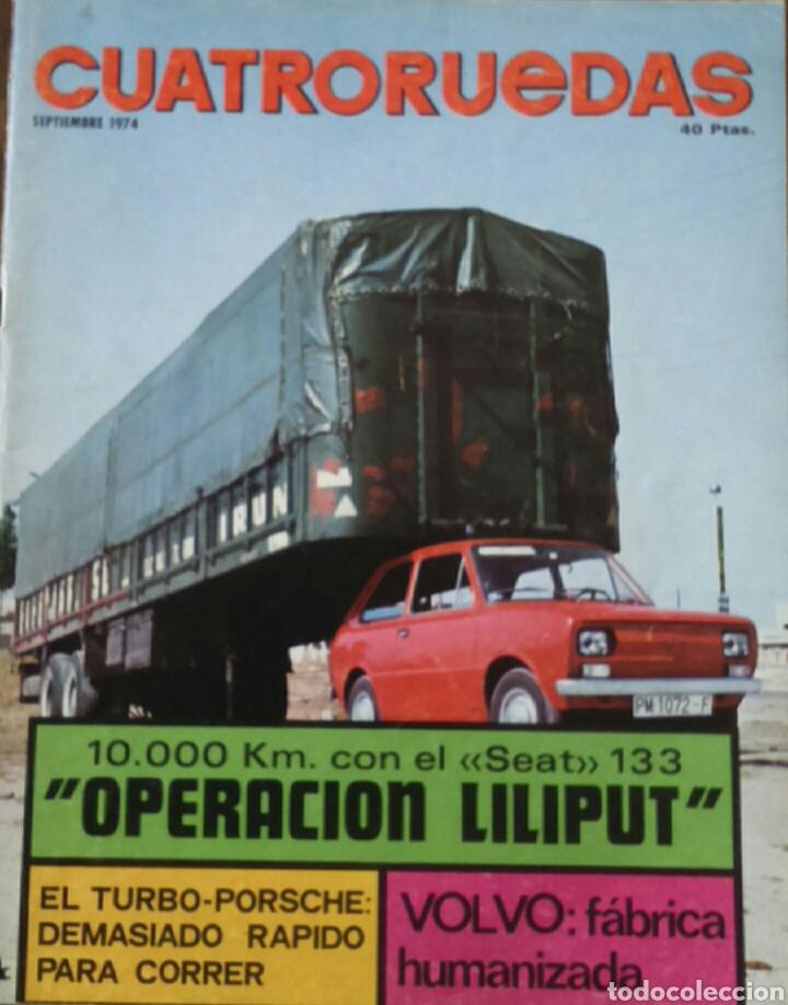 REVISTA CUATRORUEDAS DE SEPTIEMBRE 1974 SEAT 133 (Coches y Motocicletas Antiguas y Clásicas - Revistas de Coches)