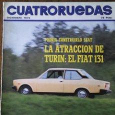 Coches: REVISTA CUATRORUEDAS DE DICIEMBRE 1974 SEAT 131. Lote 75107750