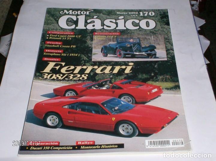 REVISTA MOTOR CLASICO Nº170 DE MARZO 2002 FERRARI 308/328,FORD CAPRI 2000GT,RENAULT 15TS,VAUXHALL CR (Coches y Motocicletas Antiguas y Clásicas - Revistas de Coches)