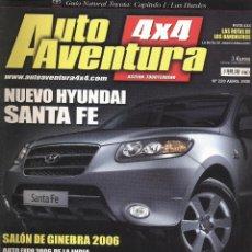 Coches: REVISTA AUTO AVENTURA 4X4 Nº 220 NUEVO HYUNDAI SANTA FE - SALON DE GINEBRA 2006 - 164 PAGINAS*. Lote 79704249