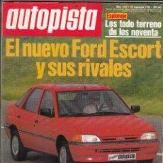 Coches: REVISTA AUTOPISTA Nº 1627 AÑO 1990. PRUEBA: MERCEDES 190 E 1.8. FORD ESCORT I16I GHIA Y RIVALES.. Lote 209365092