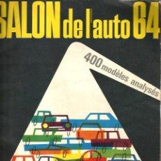 Coches: SALON DE L´AUTO 64 ( MAGAZINE 1964) 400 MODÈLES ANALYSES . Lote 87088944