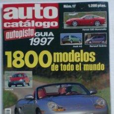 Coches: AUTO CATÁLOGO AUTOPISTA GUÍA Nº17 1997 - 1800 MODELOS DE TODO EL MUNDO. PERFECTO ESTADO. Lote 87503672