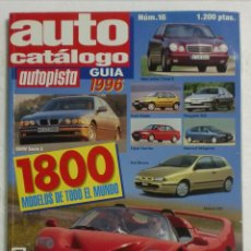 Coches: AUTO CATÁLOGO AUTOPISTA GUÍA Nº16 1996 - 1800 MODELOS DE TODO EL MUNDO. PERFECTO ESTADO. Lote 87503768