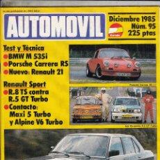 Coches: REVISTA AUTOMOVIL Nº 95 AÑO 1985. PRU: BMW M 535I. PORSCHE CARRERA RS 2.7. COMP RACING: RENAULT R8 . Lote 92902420