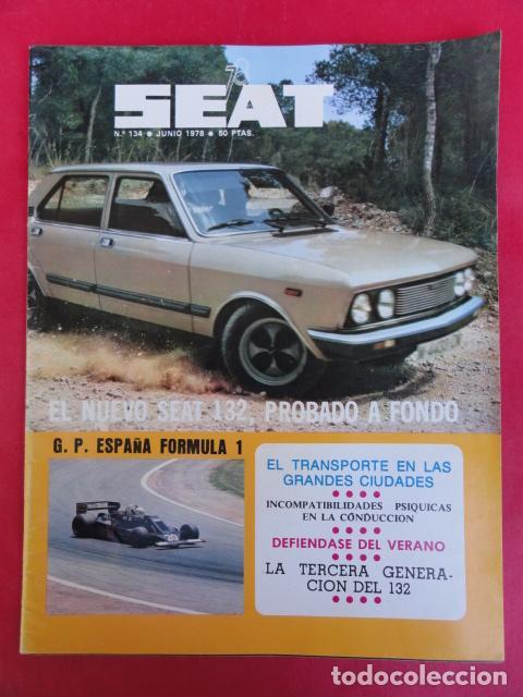 REVISTA SEAT 78 - Nº 134 - JUNIO 1978. (Coches y Motocicletas Antiguas y Clásicas - Revistas de Coches)