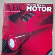 Coches: REVISTA 2016 - ABC ANUARIO MOTOR - 100PG 300GR - COCHES. Lote 96627067