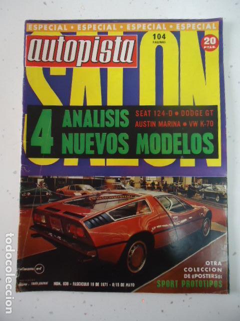 AUTOPISTA Nº 639 (8-15 MAYO DE 1971) ESPECIAL 104 PAJ.SALÓN (SEAT 124D, DODGE 3700 GT, AUSTIN MARINA (Coches y Motocicletas Antiguas y Clásicas - Revistas de Coches)