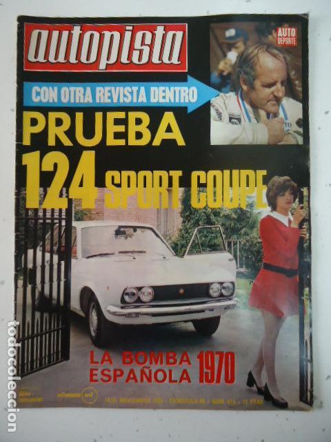 REVISTA AUTOPISTA Nº 614 AÑO 1970. PRUEBA: SEAT 124 SPORT 1600 COUPE. (Coches y Motocicletas Antiguas y Clásicas - Revistas de Coches)