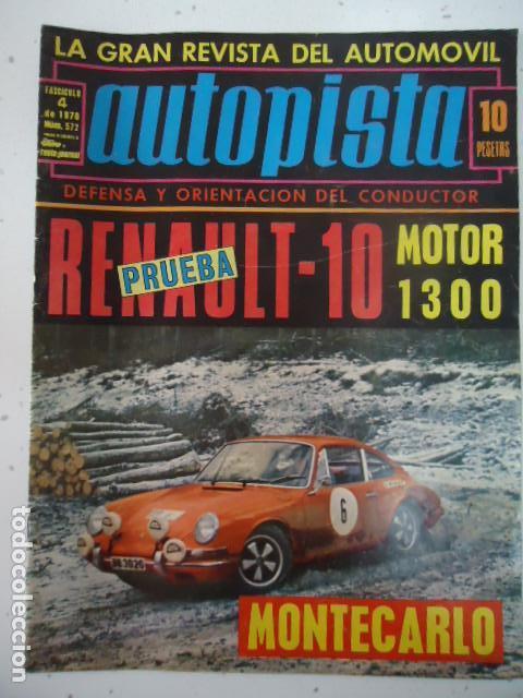 REVISTA AUTOPISTA Nº 572. FASCICULO 4 DE 1970. RENAULT 10 MOTOR 1300 MONTECARLO. TDKR22 (Coches y Motocicletas Antiguas y Clásicas - Revistas de Coches)