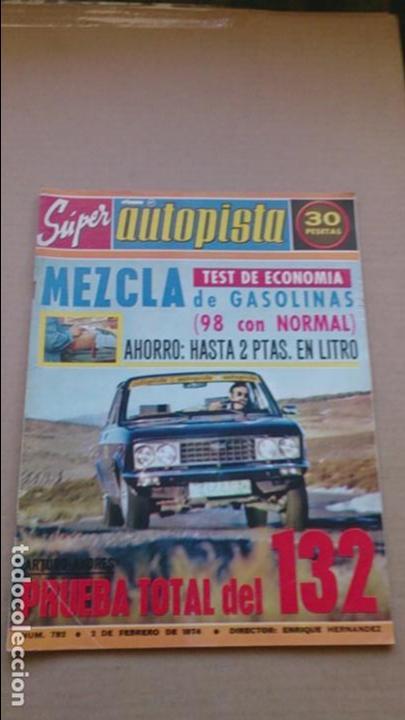 REVISTA AUTOPISTA N 782 FEBRERO 1974 (Coches y Motocicletas Antiguas y Clásicas - Revistas de Coches)