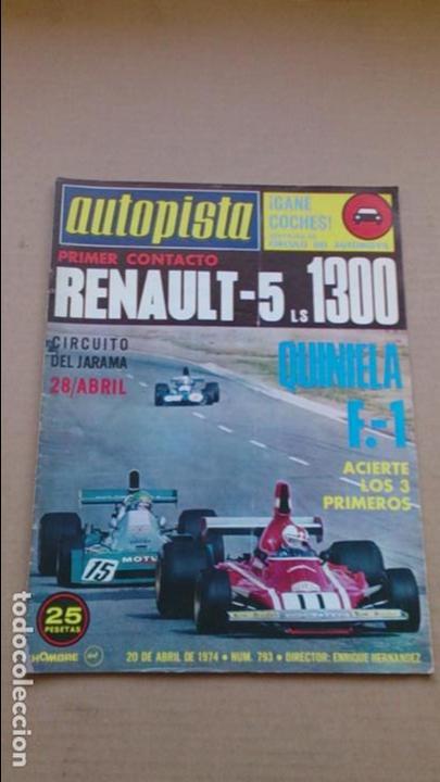 REVISTA AUTOPISTA N 793 ABRIL1974 (Coches y Motocicletas Antiguas y Clásicas - Revistas de Coches)