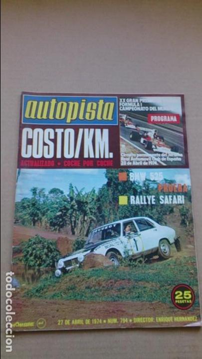 REVISTA AUTOPISTA N 794 ABRIL1974 (Coches y Motocicletas Antiguas y Clásicas - Revistas de Coches)