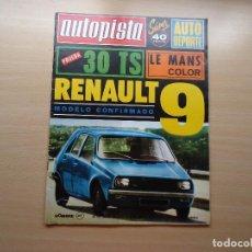 Coches: REVISTA AUTOPISTA - RENAULT 9 - TIENE POSTER CENTRAL AÑO 1975. Lote 98769031