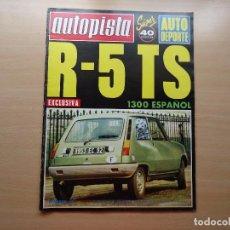 Coches: REVISTA AUTOPISTA - RENAULT 5 TS - TIENE POSTER CENTRAL AÑO 1975. Lote 98769195