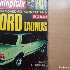 Coches: REVISTA AUTOPISTA - FORD TAUNUS - TIENE POSTER CENTRAL AÑO 1975. Lote 98769331