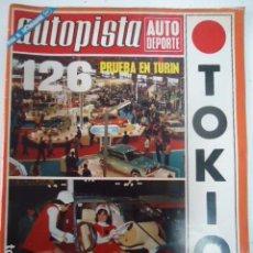 Coches: REVISTA DE COCHES AUTOPISTA AUTO-PISTA Nº 718 DE 1972 SEAT 126 AÑOS 70. Lote 99224239