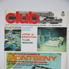 Coches: REVISTA CLUB / REAL AUTOMOVIL CLUB DE CATALUÑA,XIV CARRERA MONTSENY - Nº 165 ABRIL 1977 - COCHES. Lote 99614495
