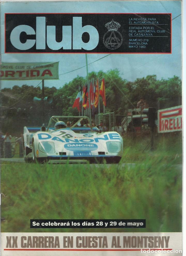REVISTA CLUB, Nº 219, MAYO 1983. RACC, REAL AUTOMOVIL CLUB DE CATALUNYA (Coches y Motocicletas Antiguas y Clásicas - Revistas de Coches)