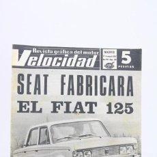 Coches: REVISTA DE COCHES VELOCIDAD - SEAT FABRICARA EL FIAT 125 - Nº 298 - MAYO 1967. Lote 101624135