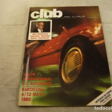 Coches: REVISTA CLUB SEGUNDA EPOCA NUMERO 17 ABRIL 1985 SALON INTERNACIONAL DEL AUTOMOVIL DE BARCELONA 1985. Lote 102897551