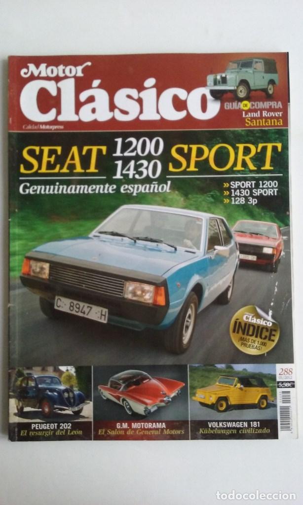 REVISTA MOTOR CLASICO Nº 288/SEAT 1200/1430 SPORT. (Coches y Motocicletas Antiguas y Clásicas - Revistas de Coches)