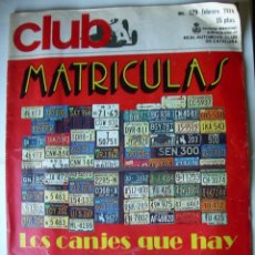 Coches: REVISTA CLUB, Nº 129, FEBRERO 1974. RACC, REAL AUTOMOVIL CLUB DE CATALUNYA. MATRICULAS. Lote 107733511