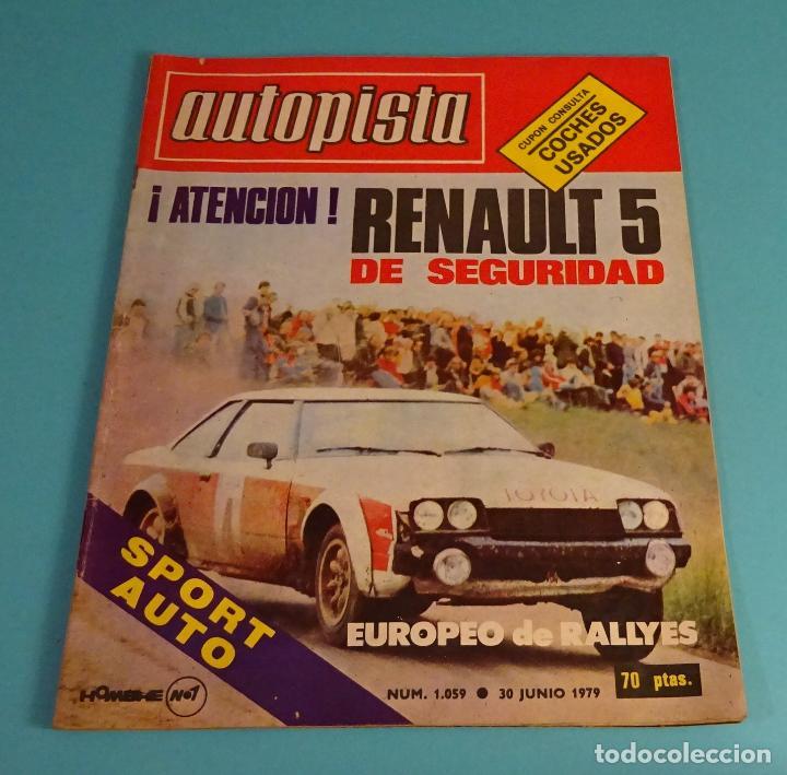 REVISTA AUTOPISTA 1979 Nº 1059. RENAULT 5 EPURE. EUROPEO DE RALLYES (Coches y Motocicletas Antiguas y Clásicas - Revistas de Coches)