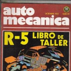 Coches: REVISTA AUTOMECANICA Nº 40 AÑO 1972. LIBRO TALLER: RENAULT 5.. Lote 182540522