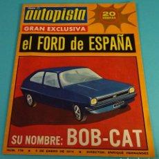 Coches: REVISTA AUTOPISTA Nº 778. 1974. FORD ESPAÑA: BOB - CAT. . Lote 108920955