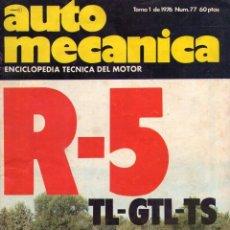Coches: AUTO MECANICA R-5 TL-GTL-TS *** NÚMERO 77 TOMO 1 DE 1976. Lote 112015583