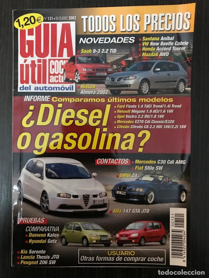GUÍA ÚTIL COCHE ACTUAL, Nº 121 DICIEMBRE 2002, ¿DIESEL O GASOLINA? (Coches y Motocicletas Antiguas y Clásicas - Revistas de Coches)