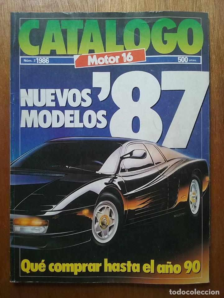 CATALOGO MOTOR 16 NUMERO 3 1986 NUEVOS MODELOS 87 1987 (Coches y Motocicletas Antiguas y Clásicas - Revistas de Coches)