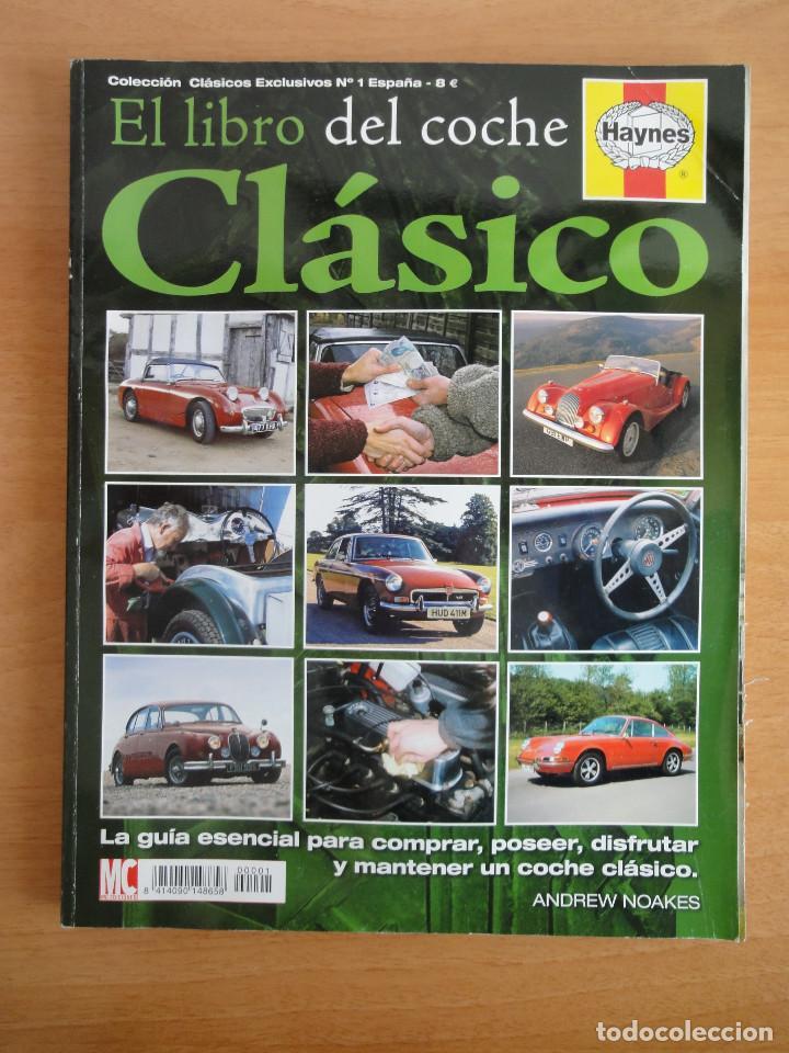 EL LIBRO DEL COCHE CLÁSICO. COLECCIÓN CLÁSICOS EXCLUSIVOS. NUM. 1 (HAYNES, 2007) (Coches y Motocicletas Antiguas y Clásicas - Revistas de Coches)