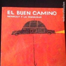 Coches: EL BUEN CAMINO RENAULT Y LA SEGURIDAD. Lote 116625331