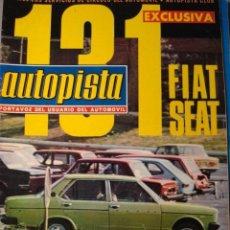 Coches: REVISTA AUTOPISTA 815 FIAT SEAT 131. Lote 116775419