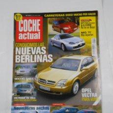 Coches: REVISTA COCHE ACTUAL Nº 723. DEL 21 AL 27 DE FEBRERO 2002. NUEVAS BERLINAS. OPEL VECTRA TDKR52. Lote 117358631