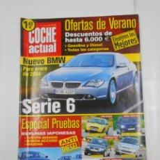 Coches: REVISTA COCHE ACTUAL Nº 796. DEL 17 AL 23 DE JULIO 2003. NUEVO BMW SERIE 6. TDKR52. Lote 117359795