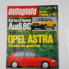 Coches: REVISTA AUTOPISTA Nº 1669. 11 DE JULIO 1991. EL NUEVO AUDI 80. OPEL ASTRA. TDKR52. Lote 117517131
