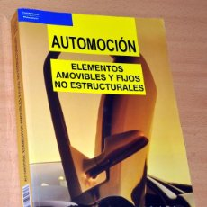 Coches: AUTOMOCIÓN - ELEMENTOS AMOVIBLES Y FIJOS NO ESTRUCTURALES - EDITA: THOMSON / PARANINFO - AÑO 2005. Lote 118548451