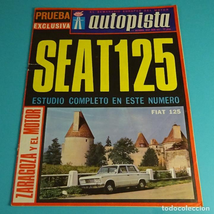 AUTOPISTA. SEMINARIO EUROPEO DEL MOTOR. SEAT 125. FIAT 125. Nº 453. 1967 (Coches y Motocicletas Antiguas y Clásicas - Revistas de Coches)