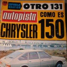 Carros: REVISTA AUTOPISTA 969 CHRYSLER 150 - SEAT 131 - FORD FIESTA - JUNCOSA - LANCIA STRATOS . Lote 118745711