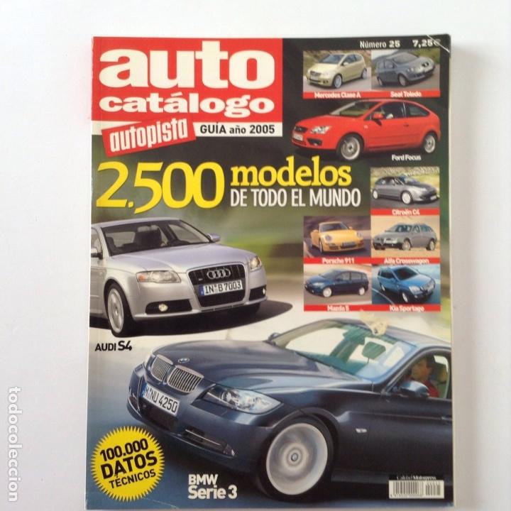 AUTO CATÁLOGO AUTOPISTA GUÍA 2005 (Coches y Motocicletas Antiguas y Clásicas - Revistas de Coches)
