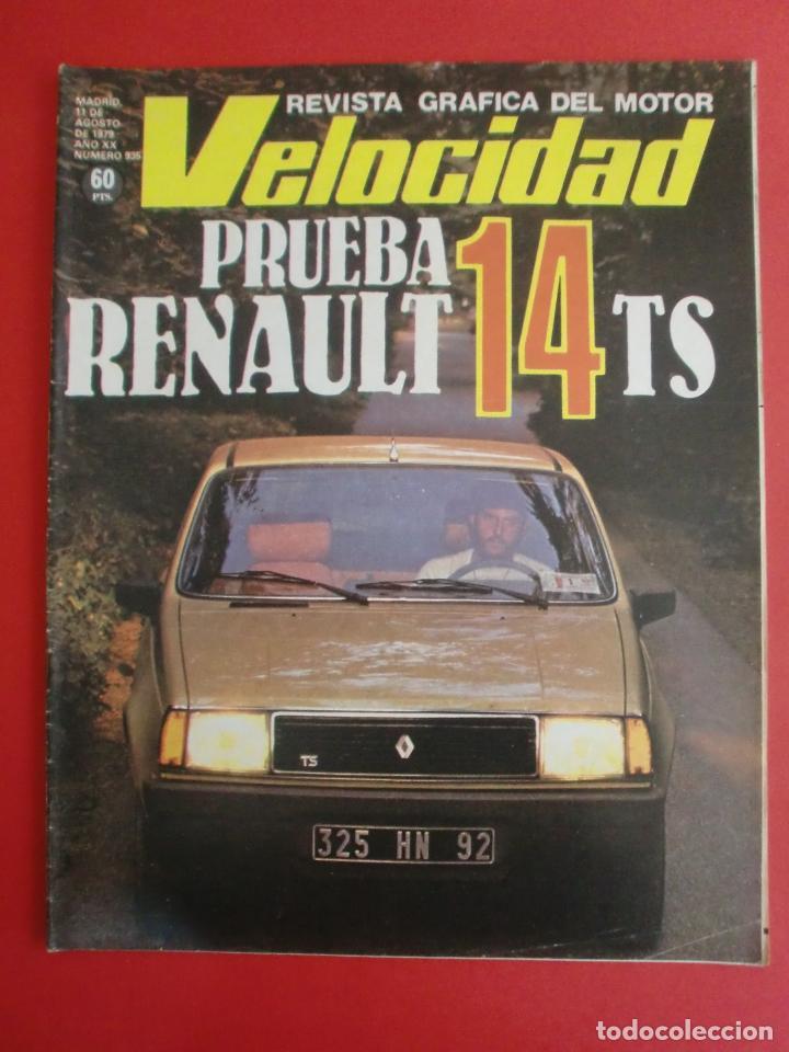 VELOCIDAD Nº 935 PRUEBA RENAULT 14 TS - MADRID TORREMOLINOS CON UN CITROËN GS - 1.000.000 DE LADA (Coches y Motocicletas Antiguas y Clásicas - Revistas de Coches)
